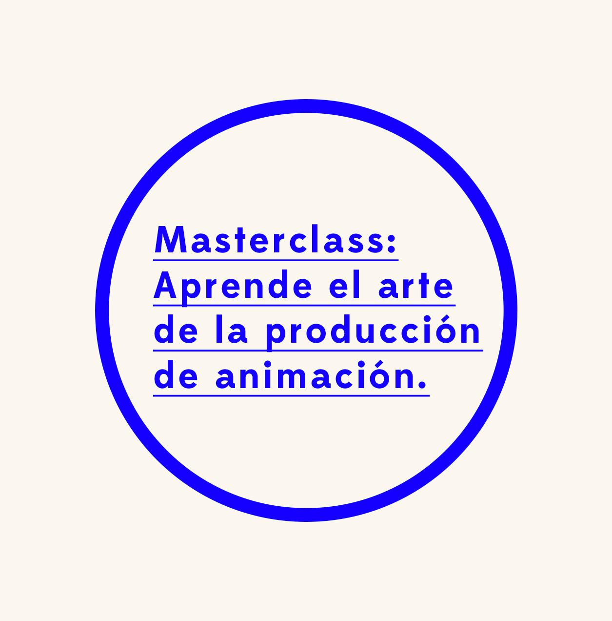 Masterclass Presencial: Aprende el Arte de la Producción de Animación