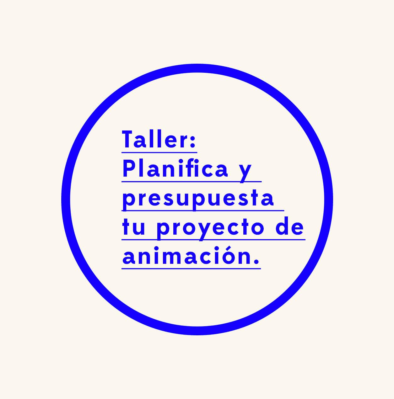 Taller iniciación online : Planifica y presupuesta tu proyecto de animación