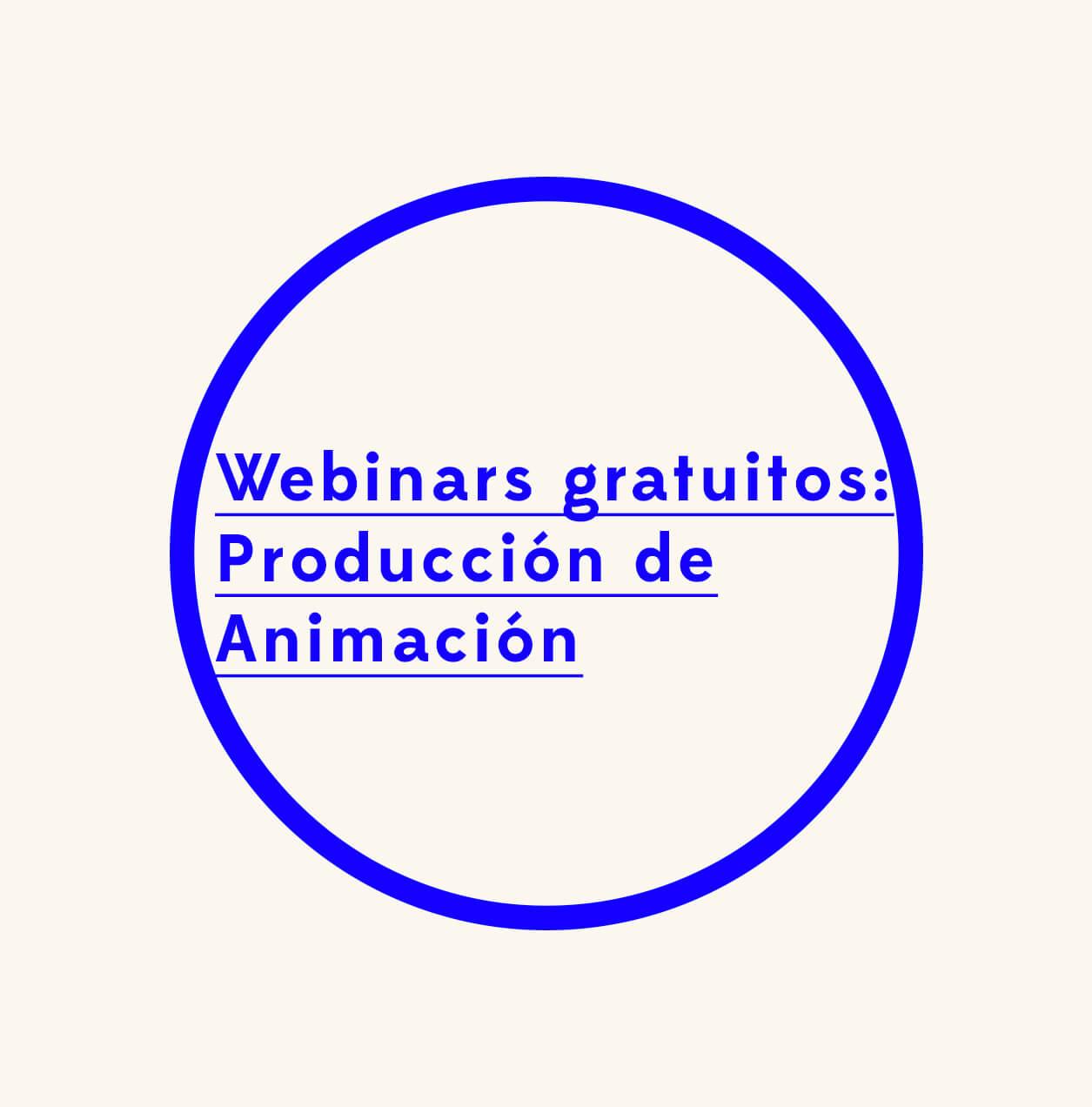 Charlas Online en directo gratuitas de Producción de Animación 2018