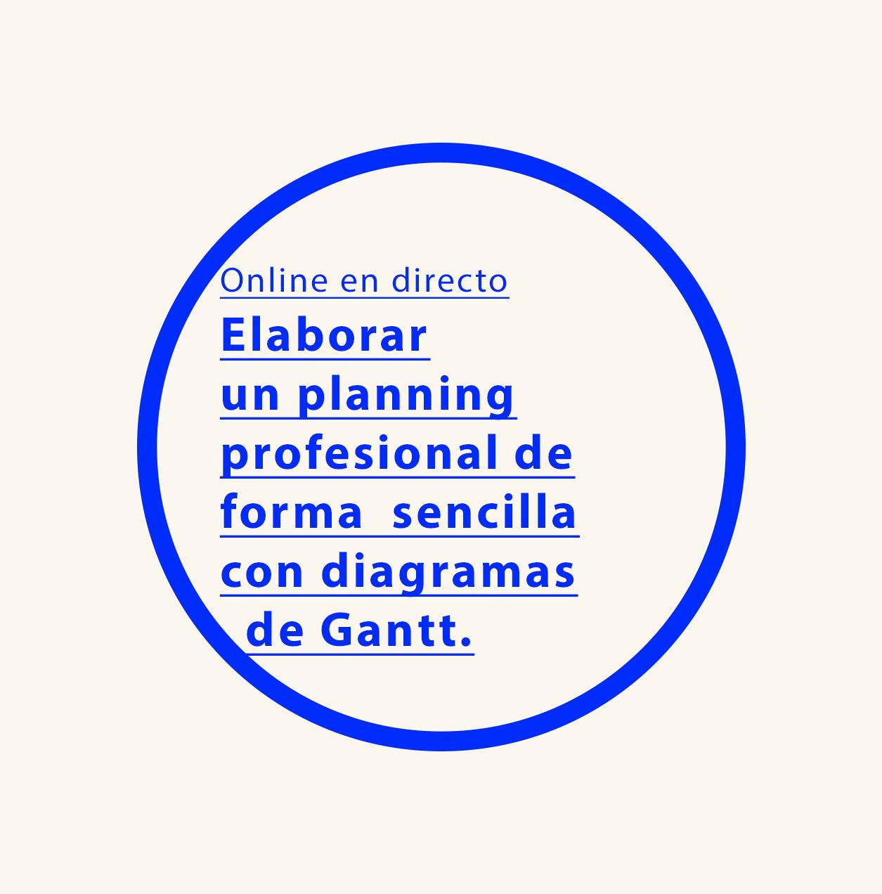 Taller iniciación Online: elaborar un planning profesional de forma sencilla con diagramas de Gantt.