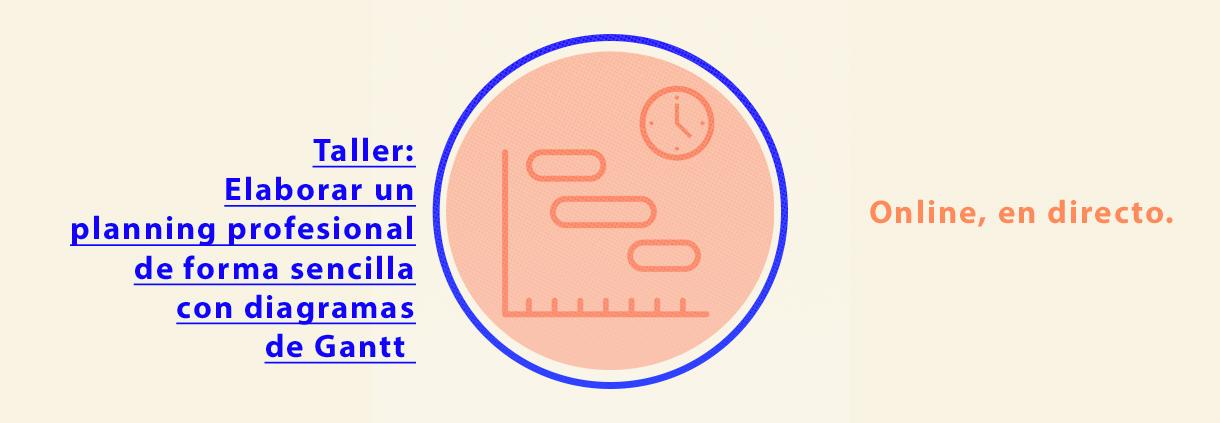 Taller iniciación elaborar un planning profesional de forma sencilla con diagramas de Gantt, online en directo