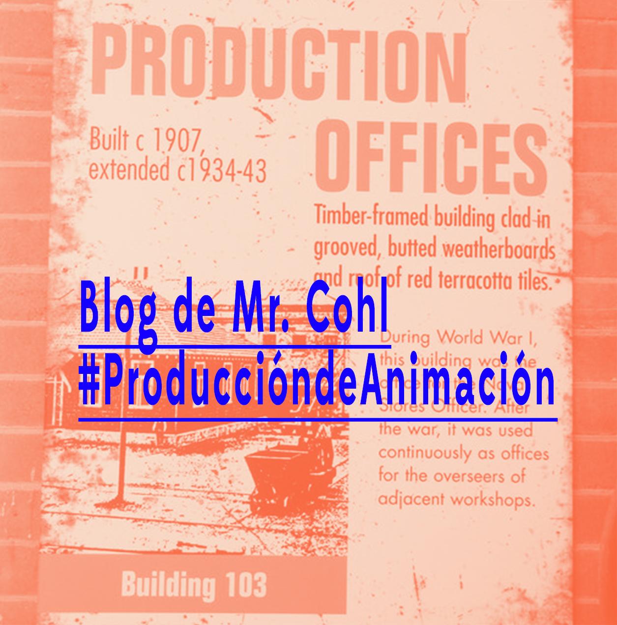 Blog de Producción de Animación de Mr. Cohl