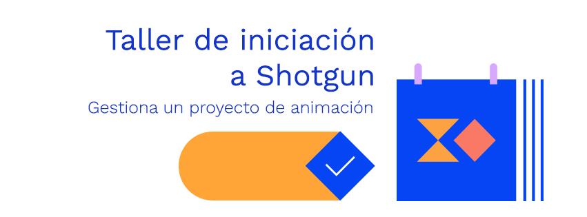Taller_Shotgun_produccion_animacion_online
