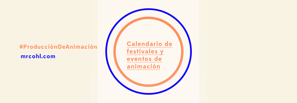 calendario de festivales, eventos y estrenos de animación