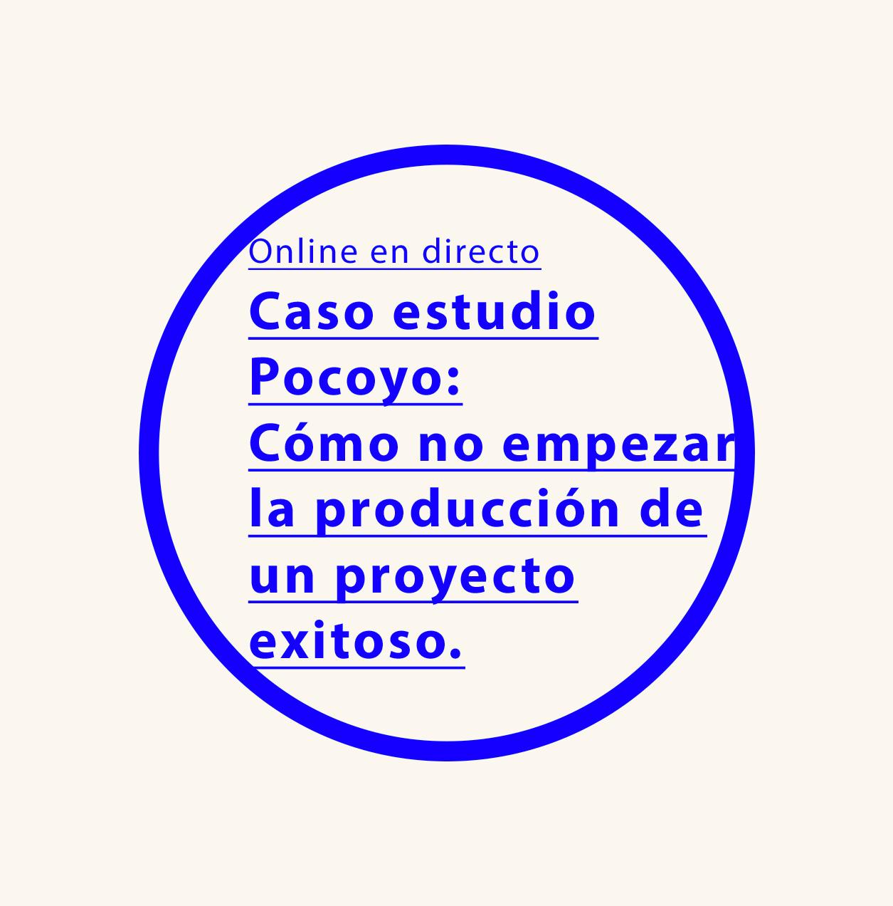 Caso estudio Pocoyo online en directo: Cómo no empezar la producción de un proyecto