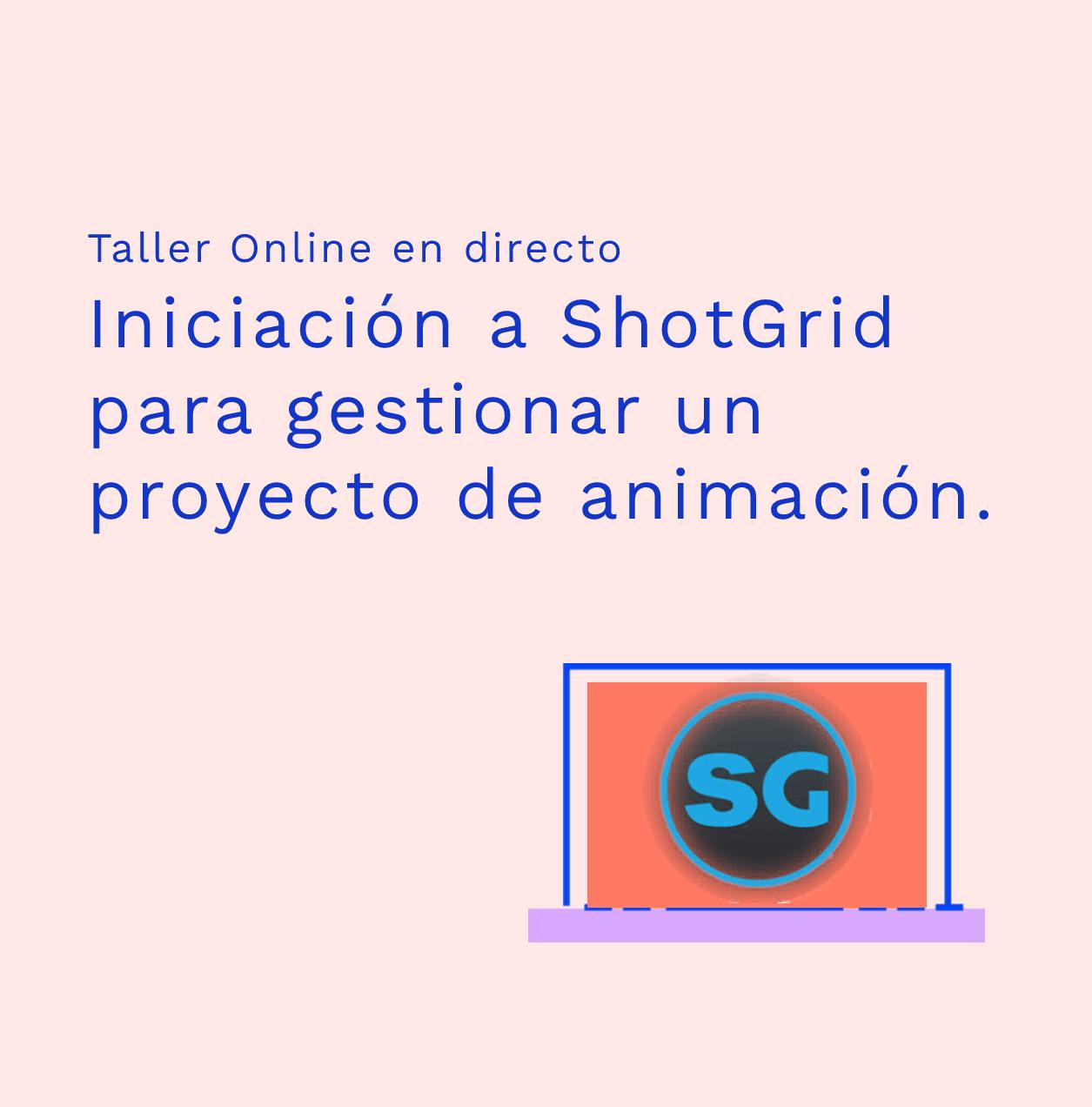Iniciación a Shotgun para gestionar un proyecto de animación – Curso práctico ONLINE en directo