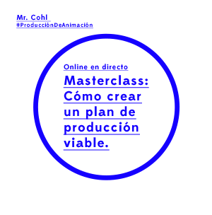 Masterclass Cómo crear un plan de producción viable para proyectos de animación