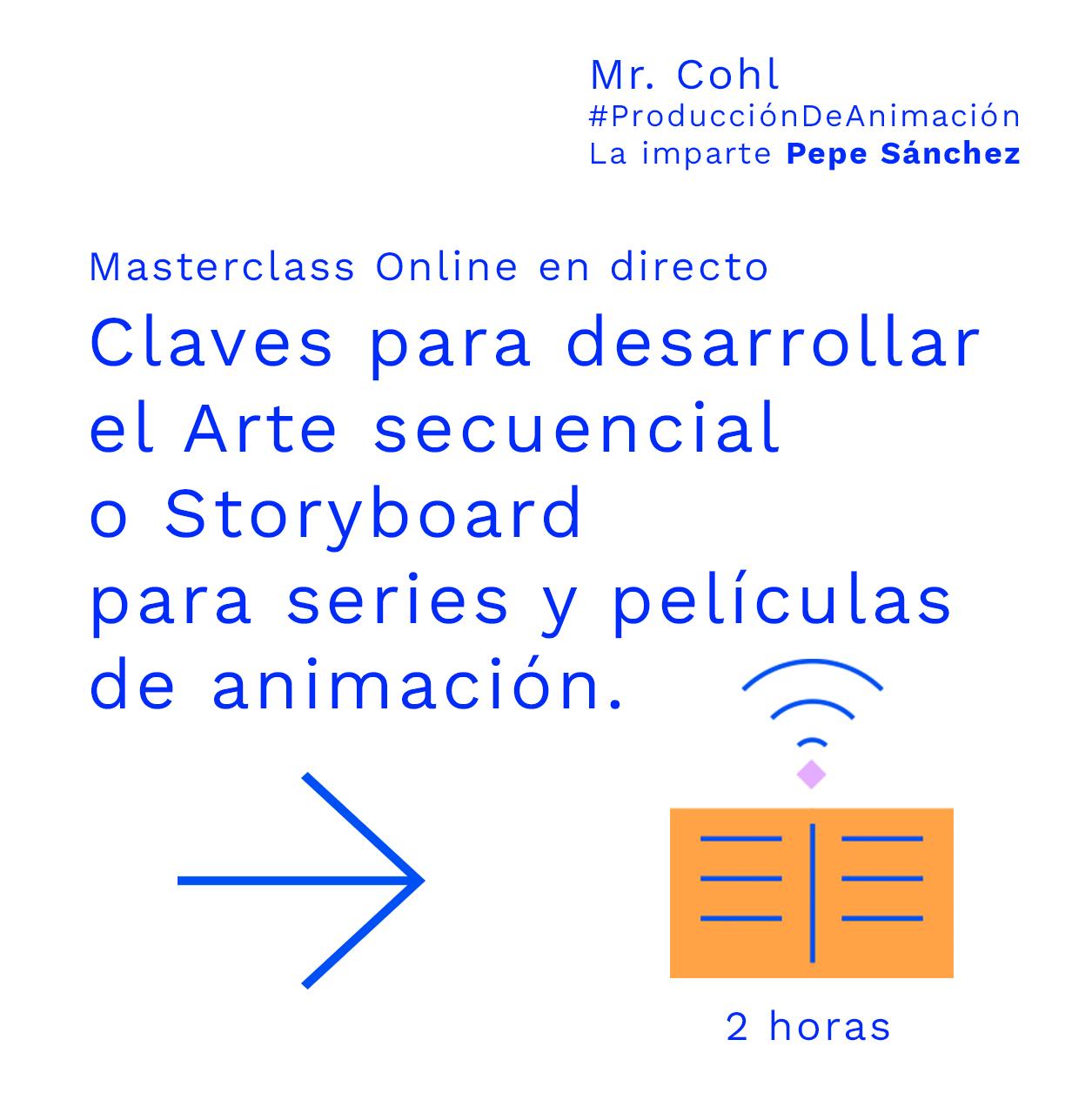 Masterclass: Claves para desarrollar el Arte secuencial o Storyboard para series y películas de animación